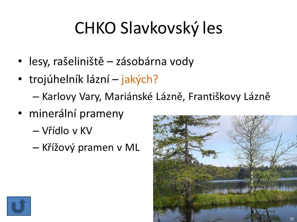 CHKO Slavkovský les lesy, rašeliniště – zásobárna vody trojúhelník lázní – jakých? – Karlovy Vary, Mariánské Lázně, Františkovy Lázně minerální pramen