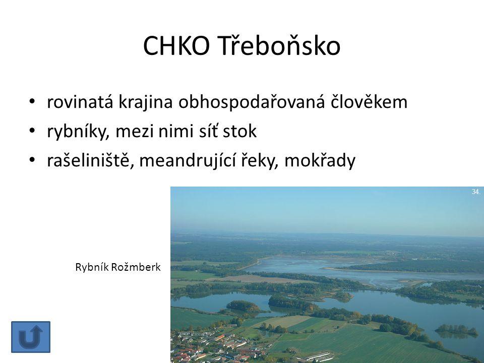 CHKO Třeboňsko rovinatá krajina obhospodařovaná člověkem rybníky, mezi nimi síť stok rašeliniště, meandrující řeky, mokřady 34. Rybník Rožmberk