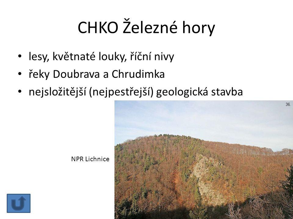 CHKO Železné hory lesy, květnaté louky, říční nivy řeky Doubrava a Chrudimka nejsložitější (nejpestřejší) geologická stavba NPR Lichnice 36.