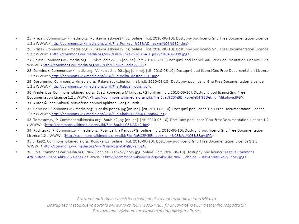 25. Prazak. Commons.wikimedia.org: Punkevní jeskyně24.jpg [online]. [cit. 2010-06-10]. Dostupný pod licencí Gnu Free Documentation Licence 1.2 z WWW:.
