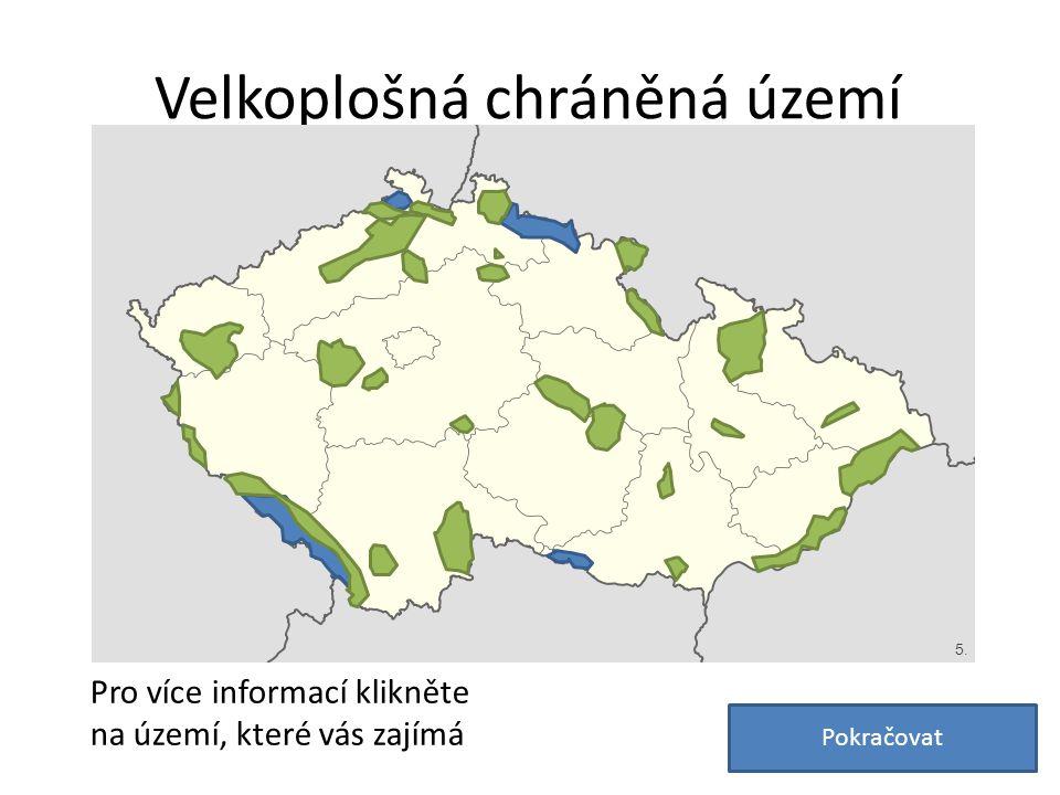 Úkoly Uveďte příklady velkoplošných i maloplošných chráněných území v blízkosti svého bydliště.
