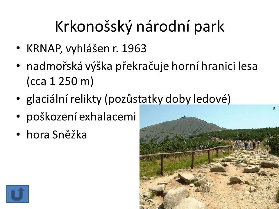 Krkonošský národní park KRNAP, vyhlášen r. 1963 nadmořská výška překračuje horní hranici lesa (cca 1 250 m) glaciální relikty (pozůstatky doby ledové)