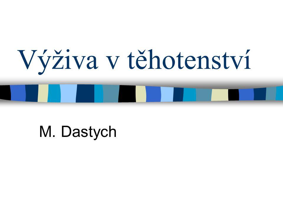 Výživa v těhotenství M. Dastych