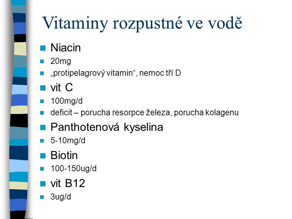 """Niacin 20mg """"protipelagrový vitamin"""", nemoc tří D vit C 100mg/d deficit – porucha resorpce železa, porucha kolagenu Panthotenová kyselina 5-10mg/d Bio"""