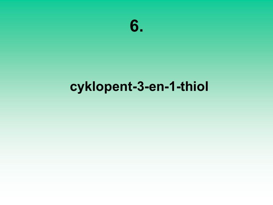 6. cyklopent-3-en-1-thiol