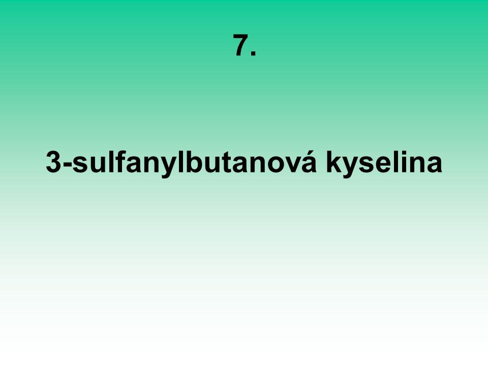 7. 3-sulfanylbutanová kyselina