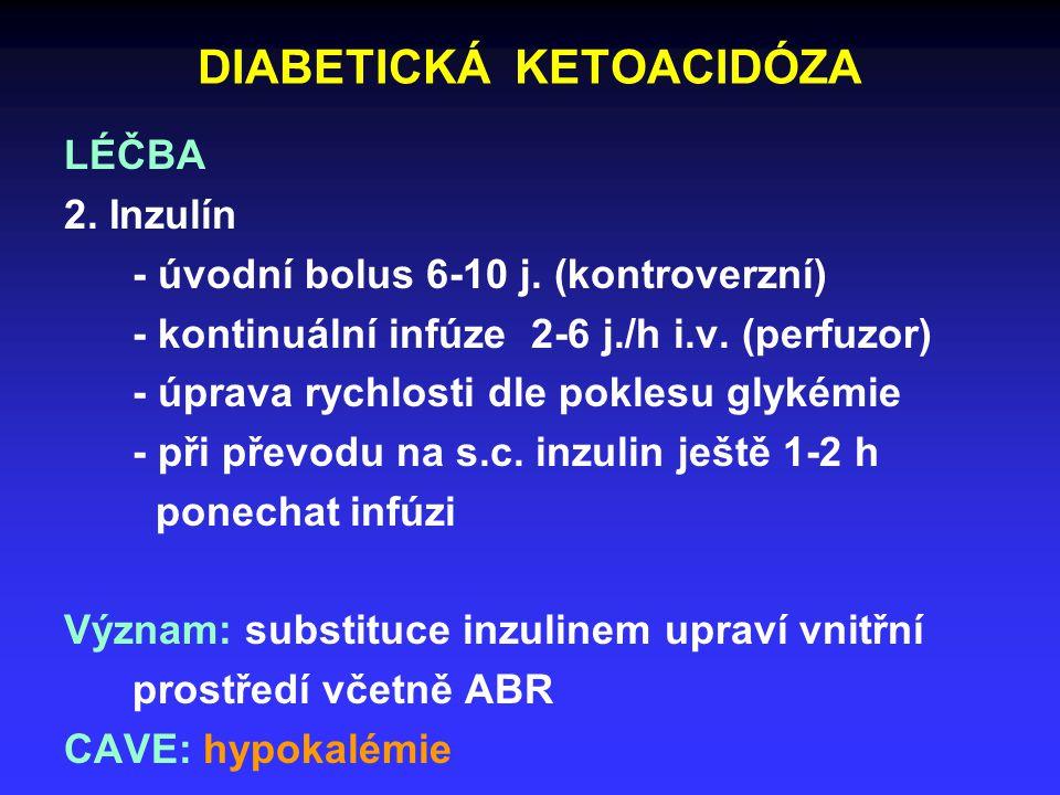 DIABETICKÁ KETOACIDÓZA LÉČBA 2. Inzulín - úvodní bolus 6-10 j.