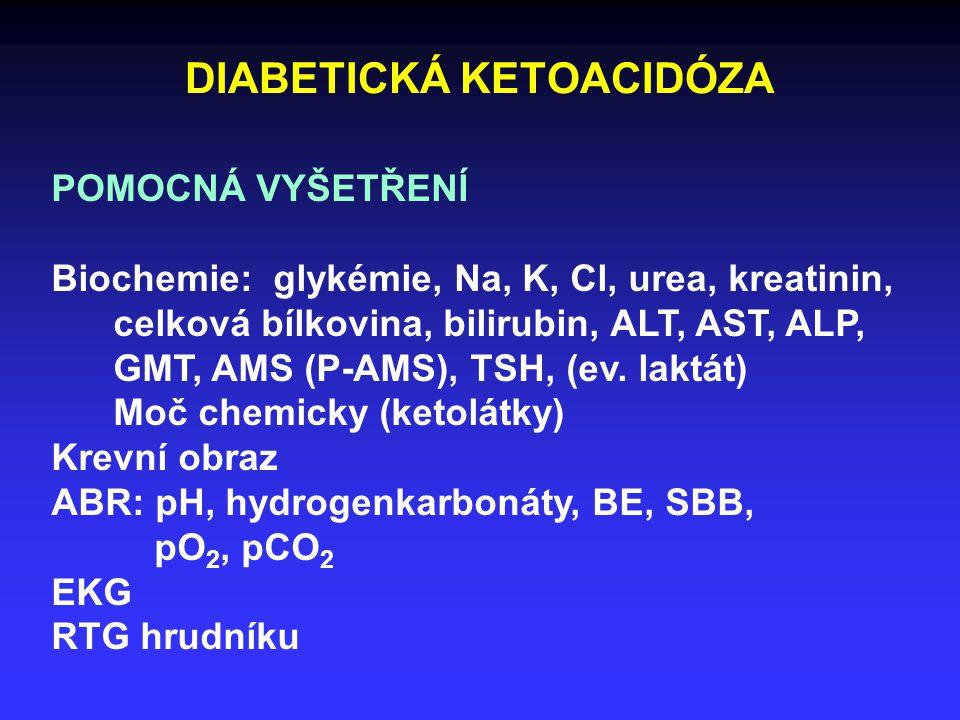 DIABETICKÁ KETOACIDÓZA OPATŘENÍ - zajištění žilní linky (periferní, CŽK) - volné močové cesty (příp.