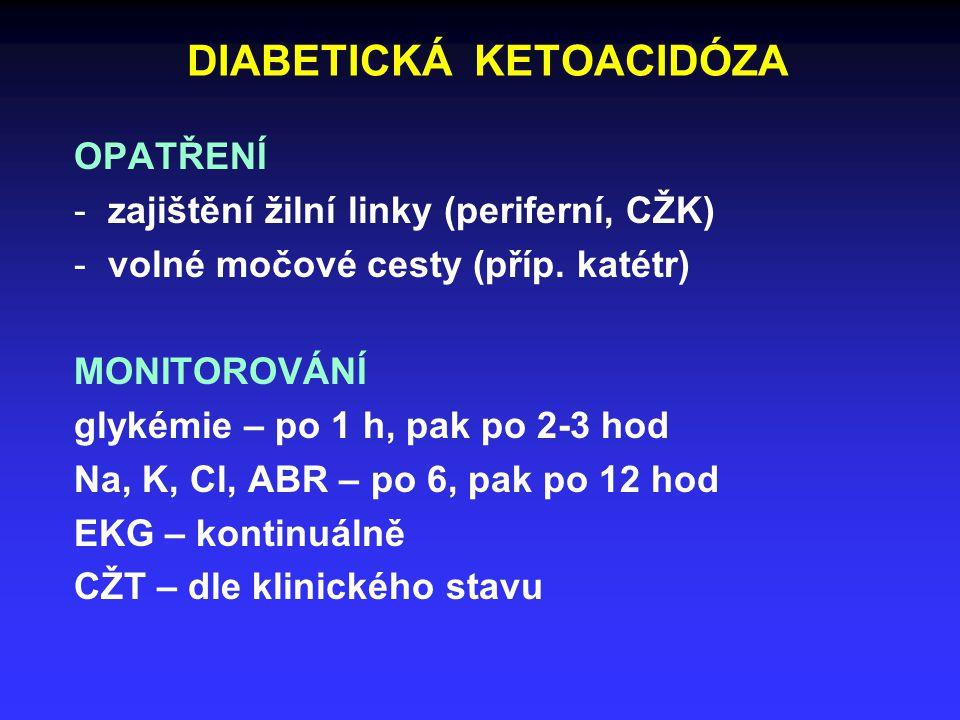 DIABETICKÁ KETOACIDÓZA LÉČBA 1.Rehydratace: 5-10 litrů za 24 hod - 0,9% (150 mmol/l) NaCl: 0,5-1,0 l/hod (rychlost podle klinického stavu a přidružených chorob) - při glykémii 15-18 mmol/l vyměnit za 5% glukózu, glykémie udržet ~ 10 mmol/l - 0,45% (75 mmol/l) NaCl jen při Na + nad 155 mmol/l