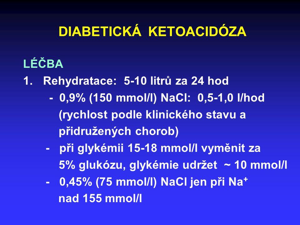 DIABETICKÁ KETOACIDÓZA LÉČBA 2.Inzulín - úvodní bolus 6-10 j.