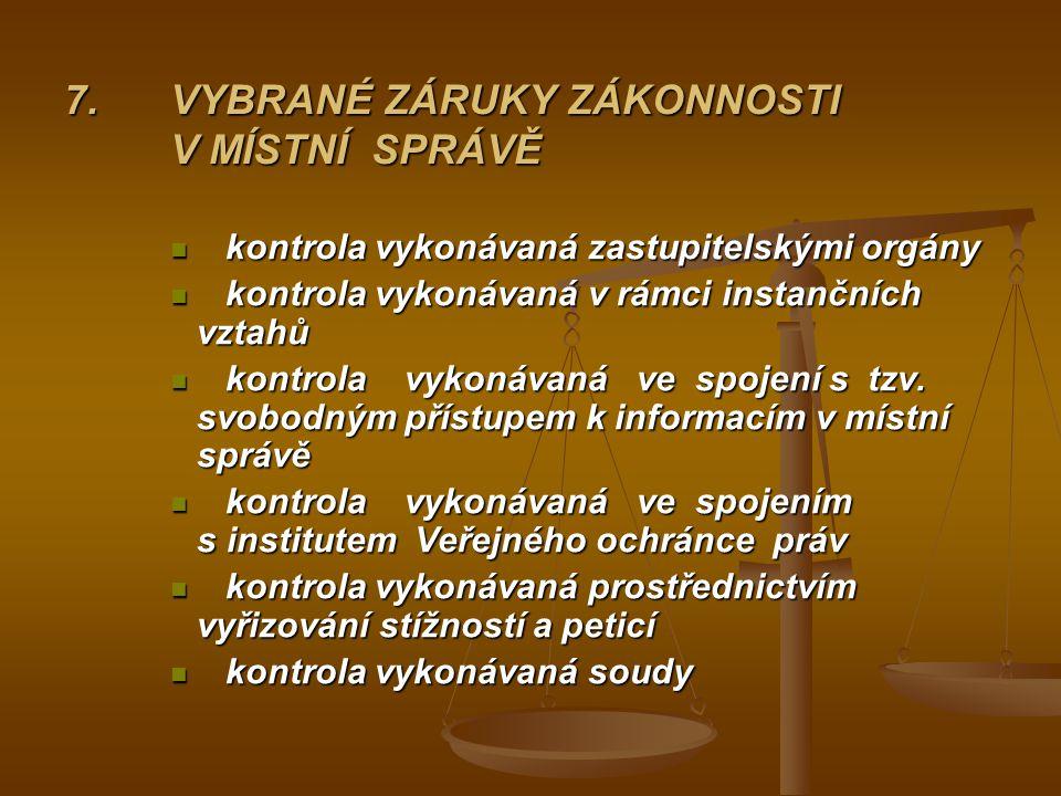 7.VYBRANÉ ZÁRUKY ZÁKONNOSTI V MÍSTNÍ SPRÁVĚ kontrola vykonávaná zastupitelskými orgány kontrola vykonávaná zastupitelskými orgány kontrola vykonávaná