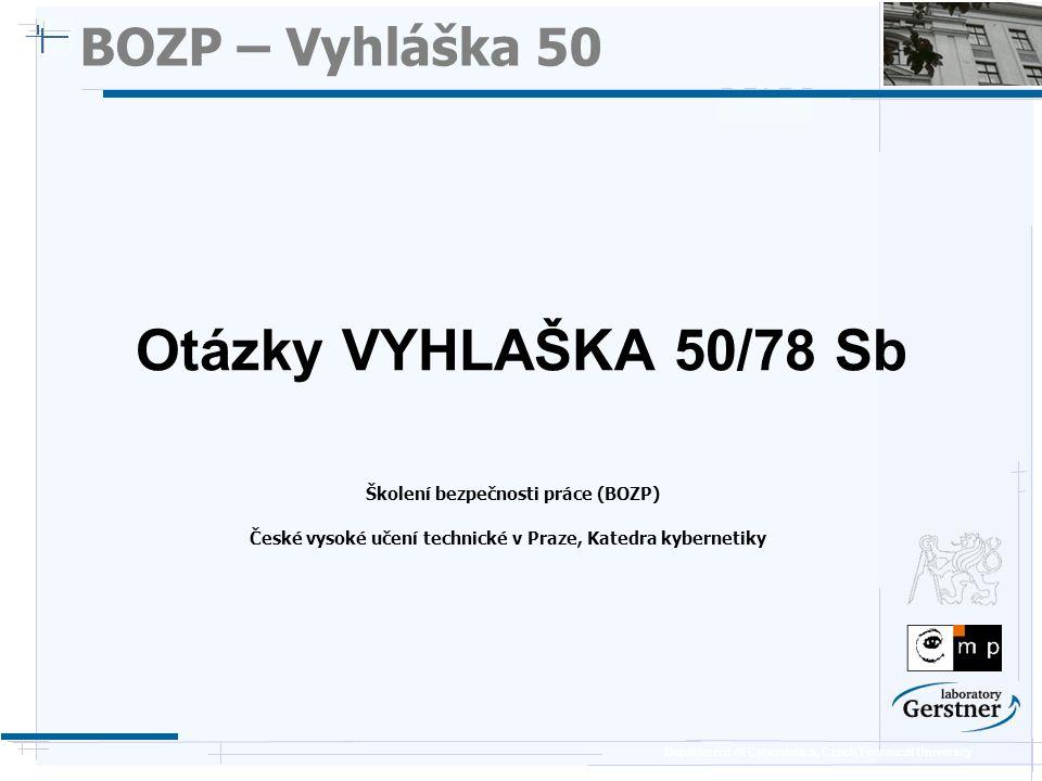 Department of Cybernetics, Czech Technical University BOZP – Test 50 (11/16) 27.