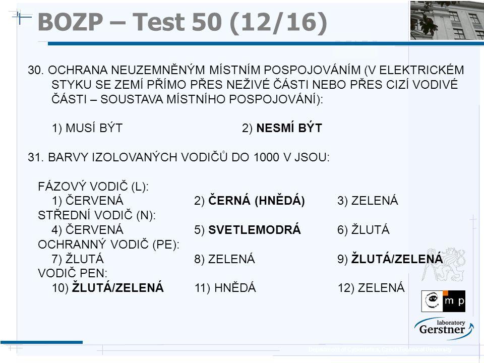 Department of Cybernetics, Czech Technical University BOZP – Test 50 (12/16) 30. OCHRANA NEUZEMNĚNÝM MÍSTNÍM POSPOJOVÁNÍM (V ELEKTRICKÉM STYKU SE ZEMÍ