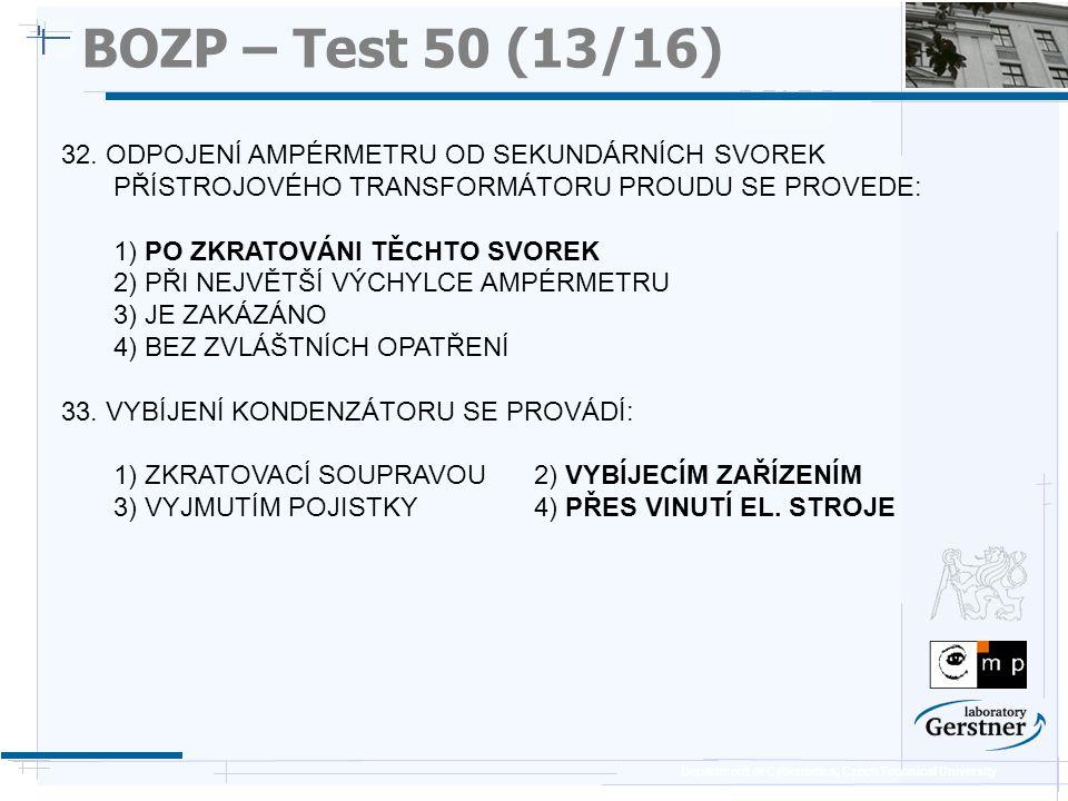 Department of Cybernetics, Czech Technical University BOZP – Test 50 (13/16) 32. ODPOJENÍ AMPÉRMETRU OD SEKUNDÁRNÍCH SVOREK PŘÍSTROJOVÉHO TRANSFORMÁTO