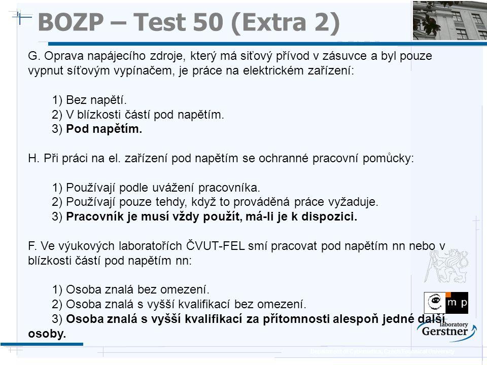 Department of Cybernetics, Czech Technical University BOZP – Test 50 (Extra 2) G. Oprava napájecího zdroje, který má siťový přívod v zásuvce a byl pou