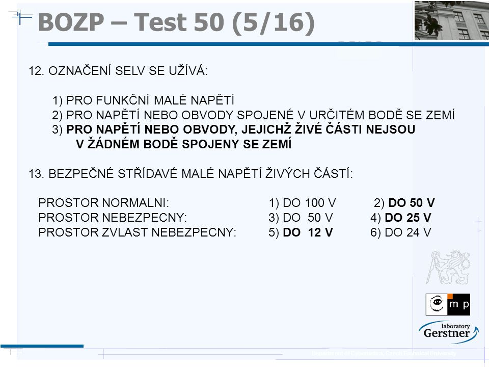 Department of Cybernetics, Czech Technical University BOZP – Test 50 (16/16) 38.