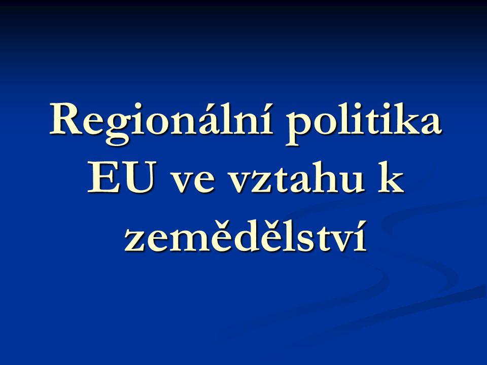 Regionální politika EU ve vztahu k zemědělství