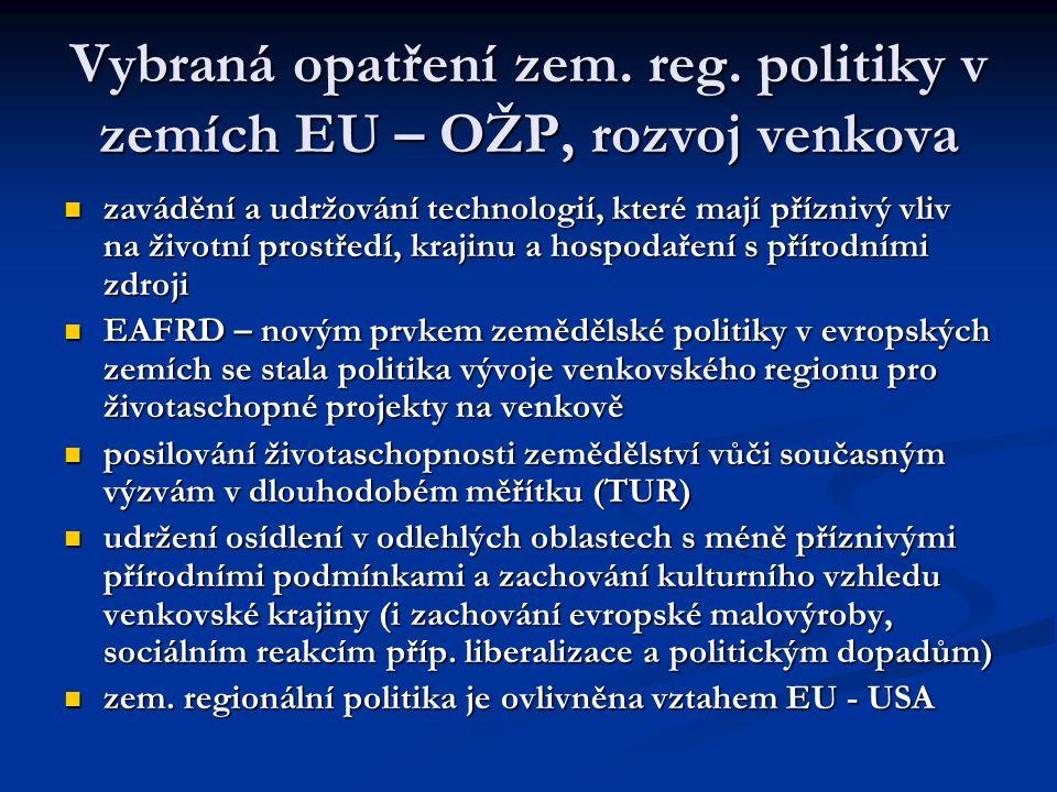 Vybraná opatření zem. reg. politiky v zemích EU – OŽP, rozvoj venkova zavádění a udržování technologií, které mají příznivý vliv na životní prostředí,