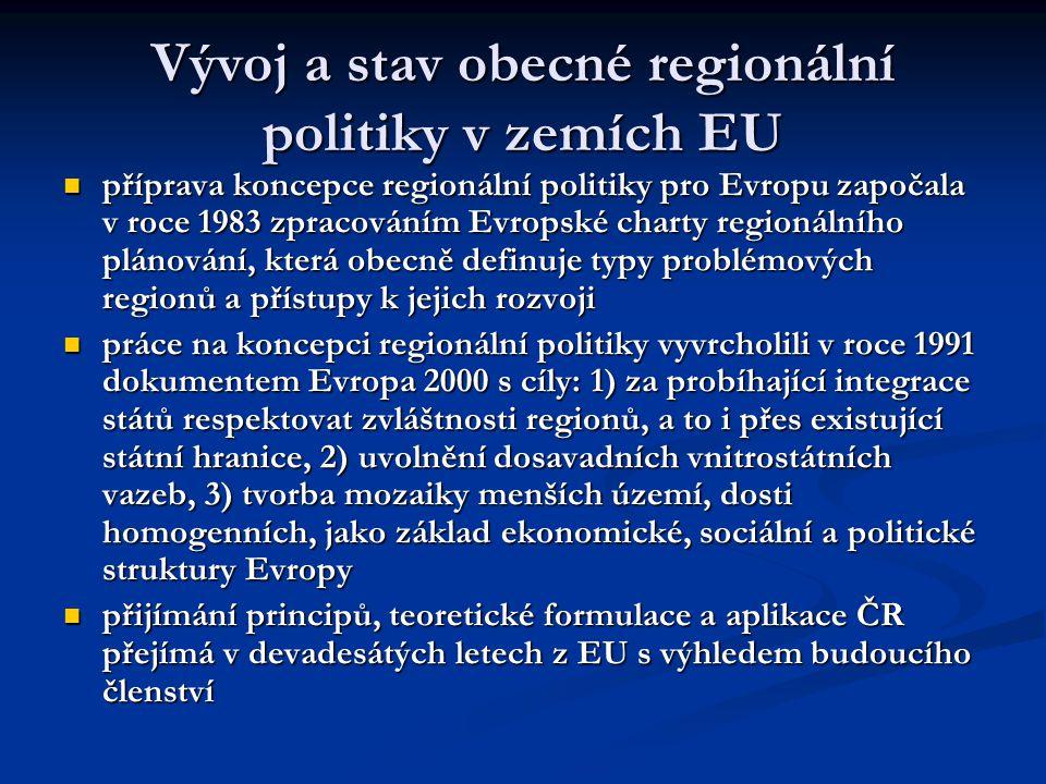 Vývoj a stav obecné regionální politiky v zemích EU příprava koncepce regionální politiky pro Evropu započala v roce 1983 zpracováním Evropské charty