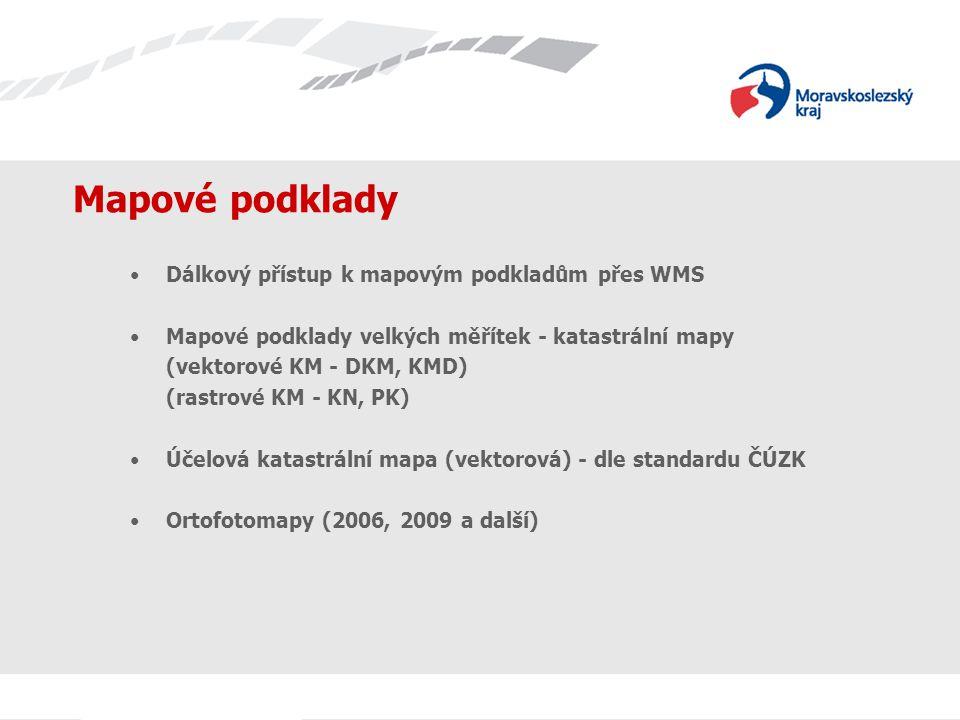 Mapové podklady Dálkový přístup k mapovým podkladům přes WMS Mapové podklady velkých měřítek - katastrální mapy (vektorové KM - DKM, KMD) (rastrové KM - KN, PK) Účelová katastrální mapa (vektorová) - dle standardu ČÚZK Ortofotomapy (2006, 2009 a další)