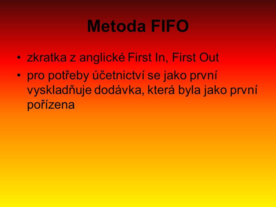 Metoda FIFO zkratka z anglické First In, First Out pro potřeby účetnictví se jako první vyskladňuje dodávka, která byla jako první pořízena