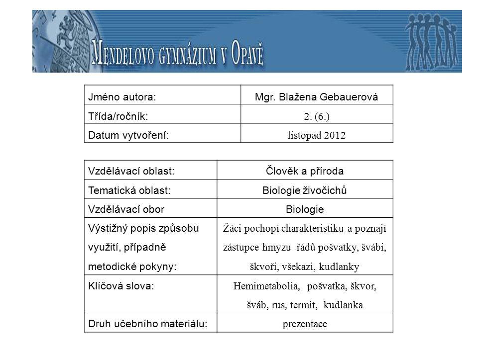 Jméno autora:Mgr.Blažena Gebauerová Třída/ročník: 2.