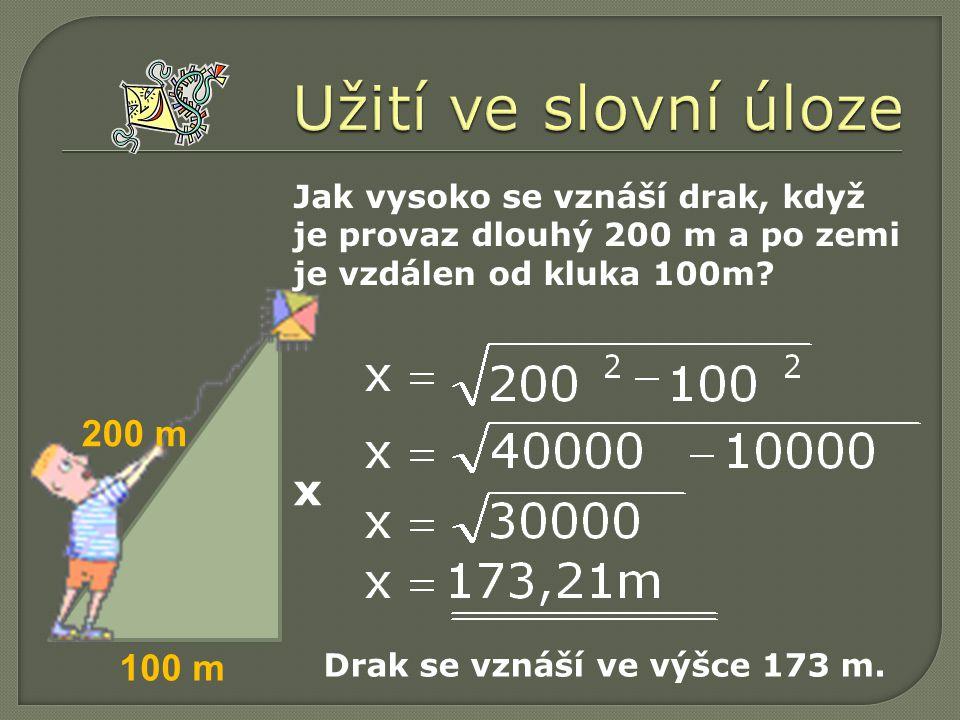 Jak vysoko se vznáší drak, když je provaz dlouhý 200 m a po zemi je vzdálen od kluka 100m.