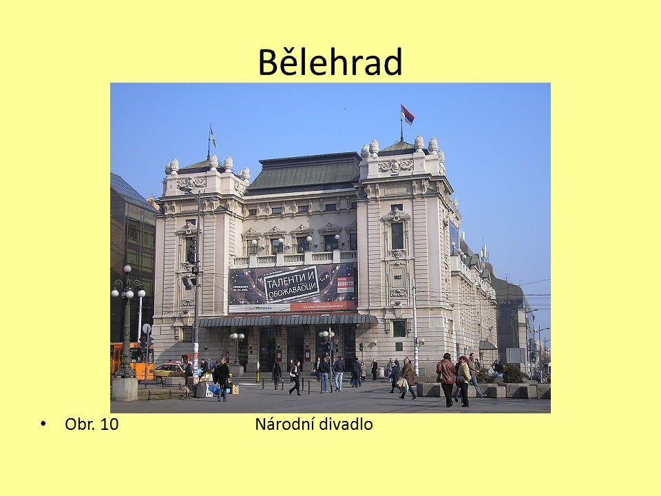 Bělehrad Obr. 10 Národní divadlo