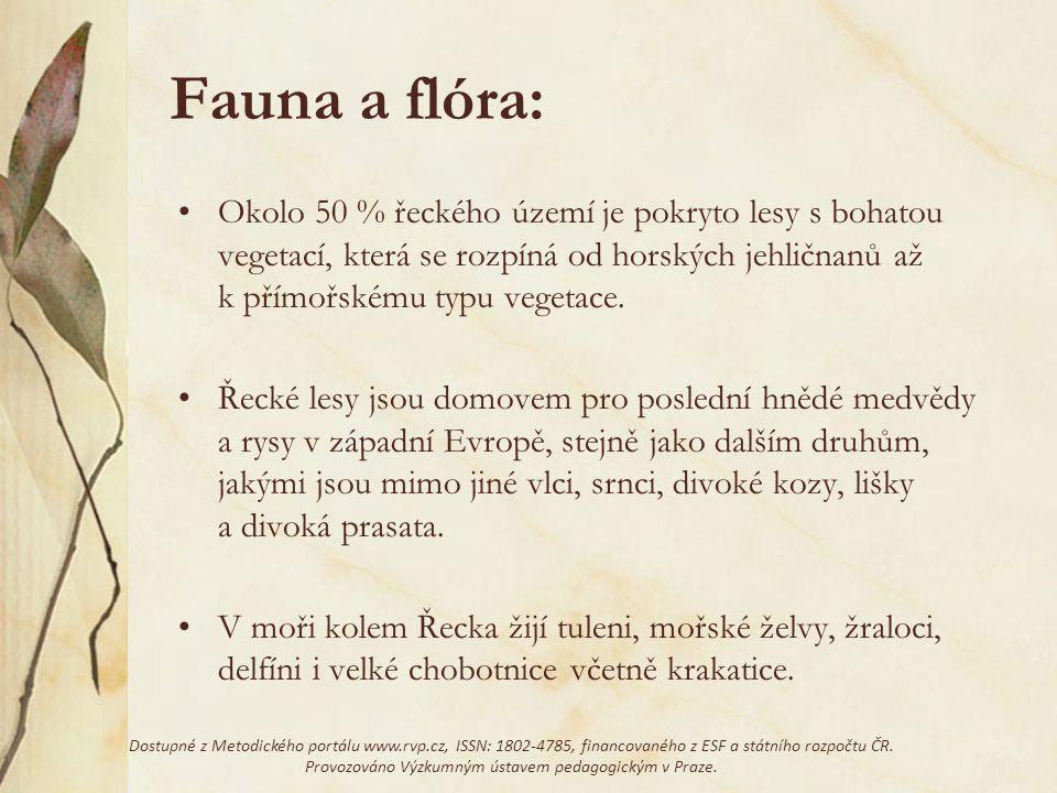 Fauna a flóra: Okolo 50 % řeckého území je pokryto lesy s bohatou vegetací, která se rozpíná od horských jehličnanů až k přímořskému typu vegetace. Ře