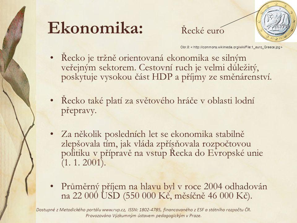 Ekonomika: Řecko je tržně orientovaná ekonomika se silným veřejným sektorem. Cestovní ruch je velmi důležitý, poskytuje vysokou část HDP a příjmy ze s