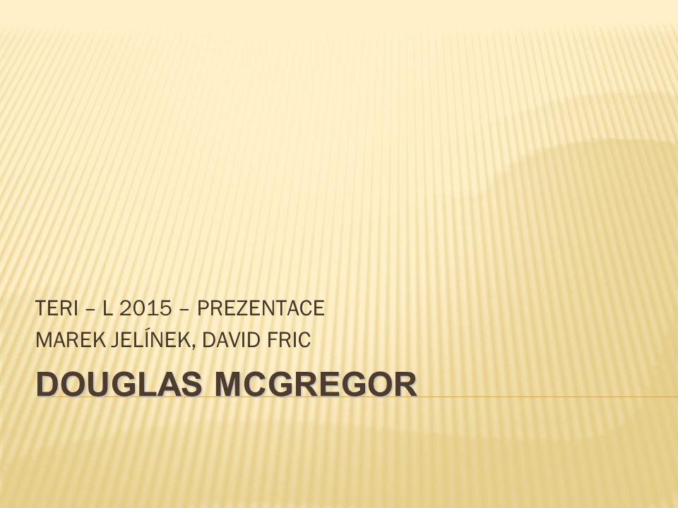 DOUGLAS MCGREGOR TERI – L 2015 – PREZENTACE MAREK JELÍNEK, DAVID FRIC