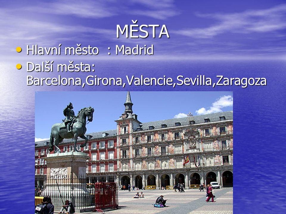 MĚSTA MĚSTA Hlavní město : Madrid Hlavní město : Madrid Další města: Barcelona,Girona,Valencie,Sevilla,Zaragoza Další města: Barcelona,Girona,Valencie