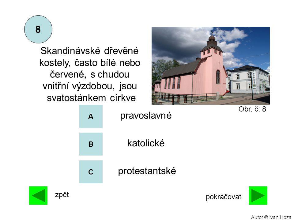 A B C 8 zpět pokračovat Skandinávské dřevěné kostely, často bílé nebo červené, s chudou vnitřní výzdobou, jsou svatostánkem církve pravoslavné katolic