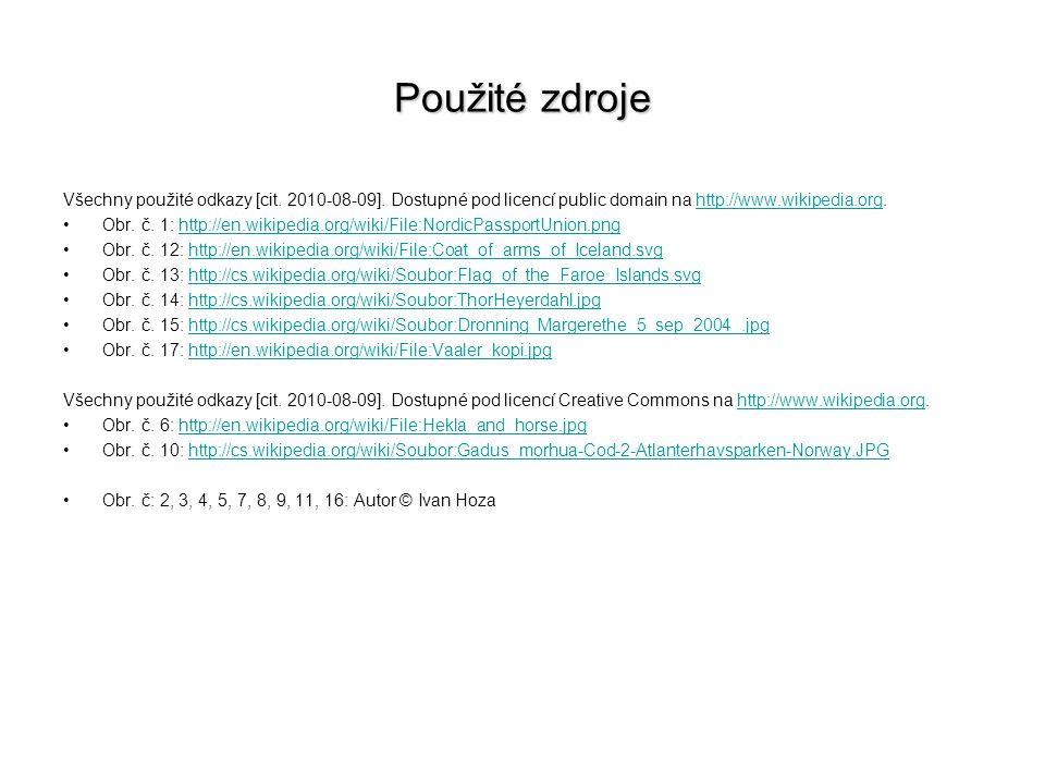 Použité zdroje Všechny použité odkazy [cit. 2010-08-09]. Dostupné pod licencí public domain na http://www.wikipedia.org.http://www.wikipedia.org Obr.