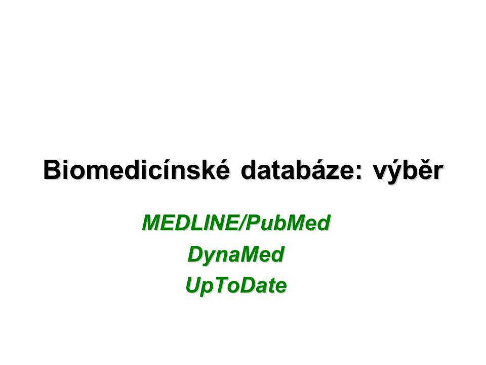 MEDLINE/PubMed zlatý standard pro biomedicínu a zdravotnictví Bibliografické citace a autorské souhrny Národní lékařská knihovna USA >5000 časopisů publikovaných v USA a 80 dalších zemích 24 mil.více než 24 mil.