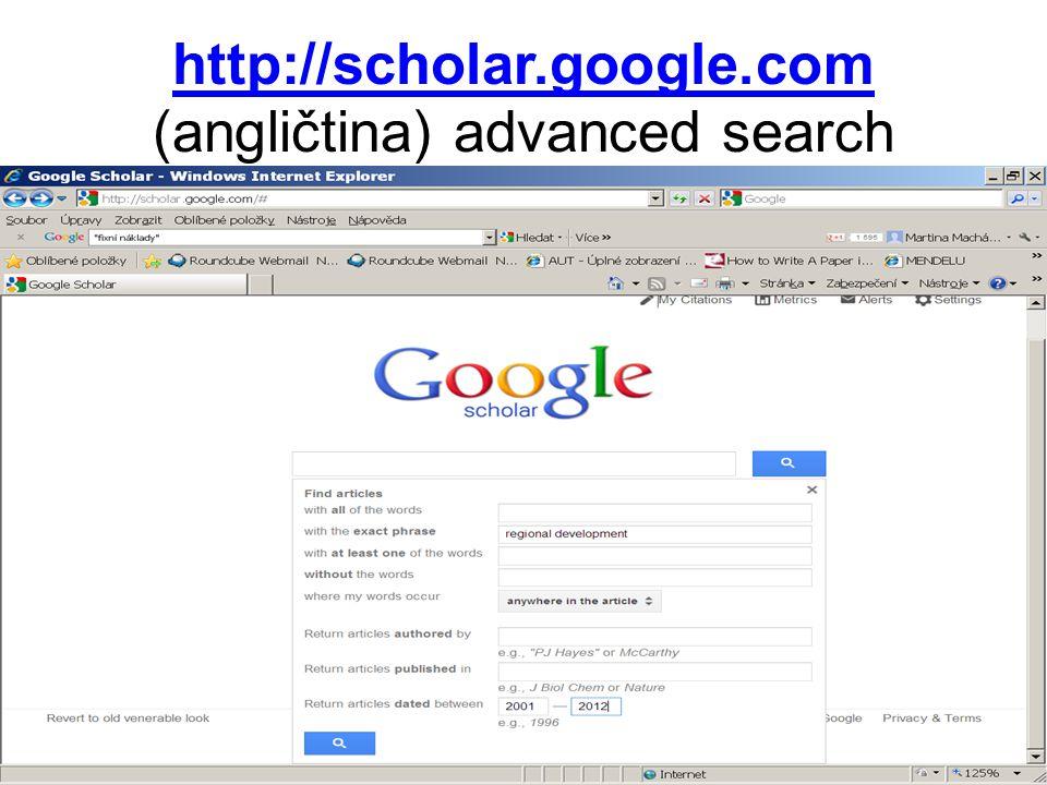 http://scholar.google.com http://scholar.google.com (angličtina) advanced search