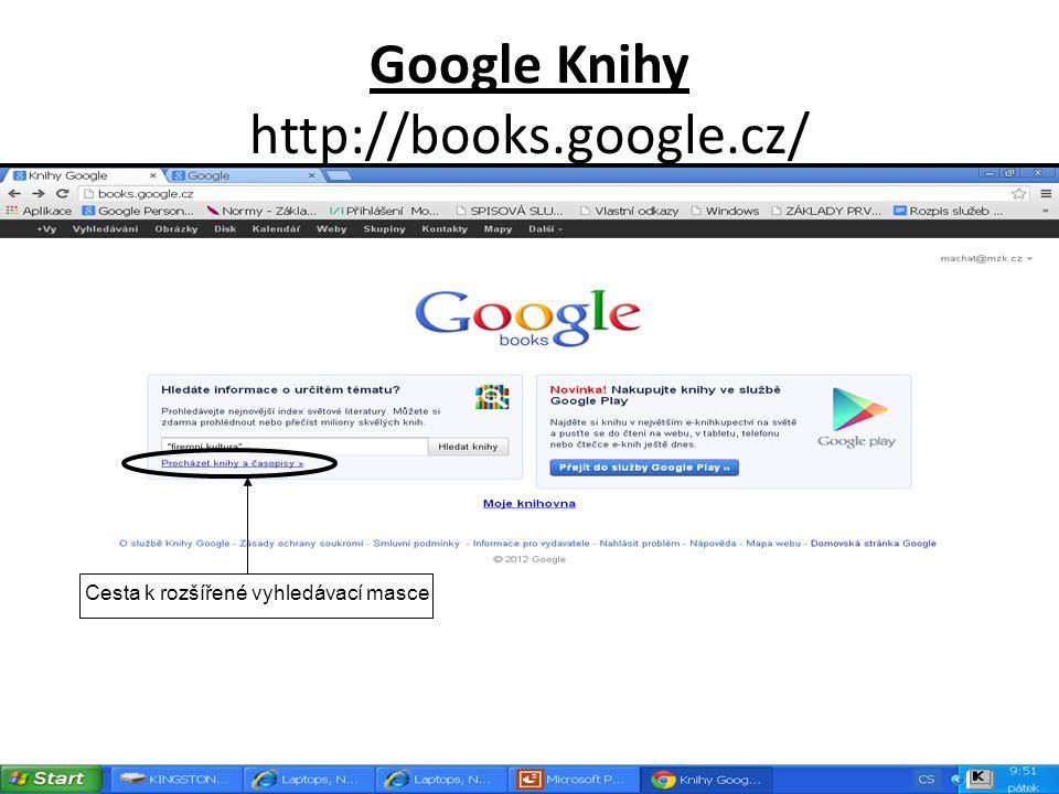 Google Knihy http://books.google.cz/ Cesta k rozšířené vyhledávací masce