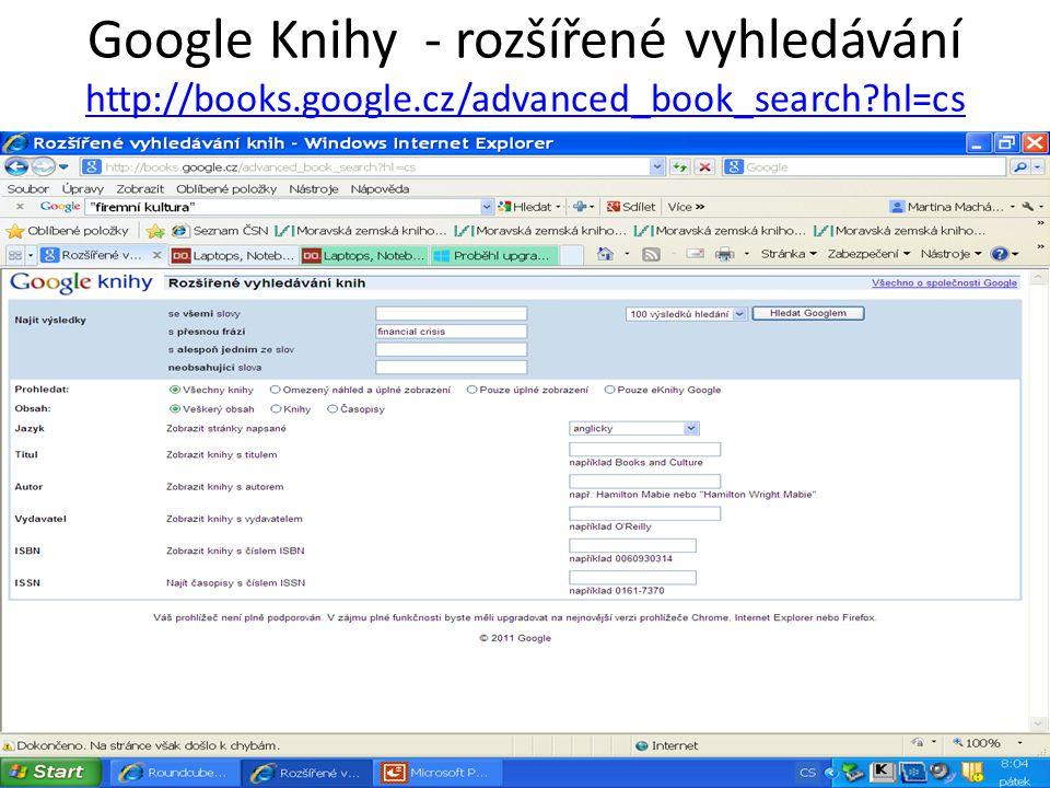 Google Knihy - rozšířené vyhledávání http://books.google.cz/advanced_book_search hl=cs http://books.google.cz/advanced_book_search hl=cs