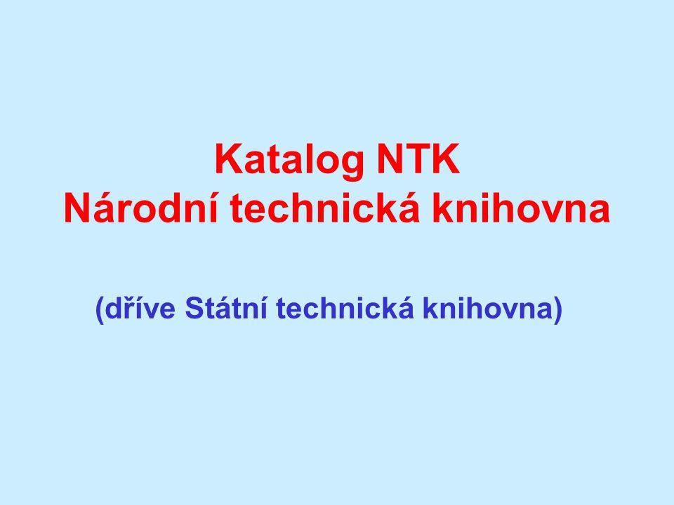 Katalog NTK Národní technická knihovna (dříve Státní technická knihovna)