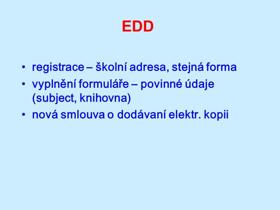 EDD registrace – školní adresa, stejná forma vyplnění formuláře – povinné údaje (subject, knihovna) nová smlouva o dodávaní elektr.