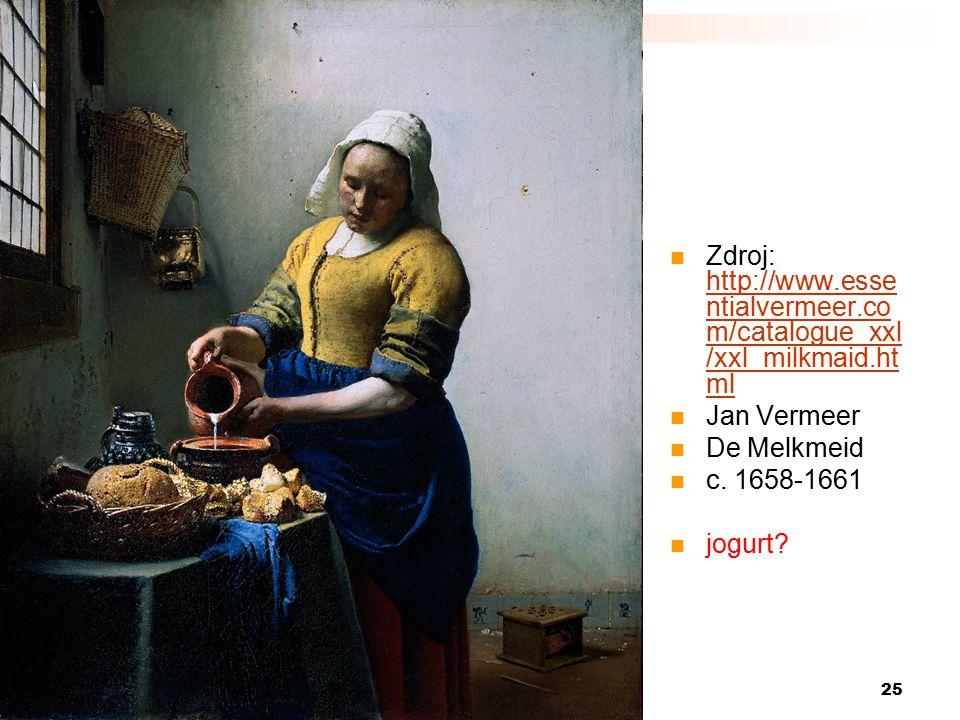 25 5) Autorské právo Zdroj: http://www.esse ntialvermeer.co m/catalogue_xxl /xxl_milkmaid.ht ml http://www.esse ntialvermeer.co m/catalogue_xxl /xxl_milkmaid.ht ml Jan Vermeer De Melkmeid c.
