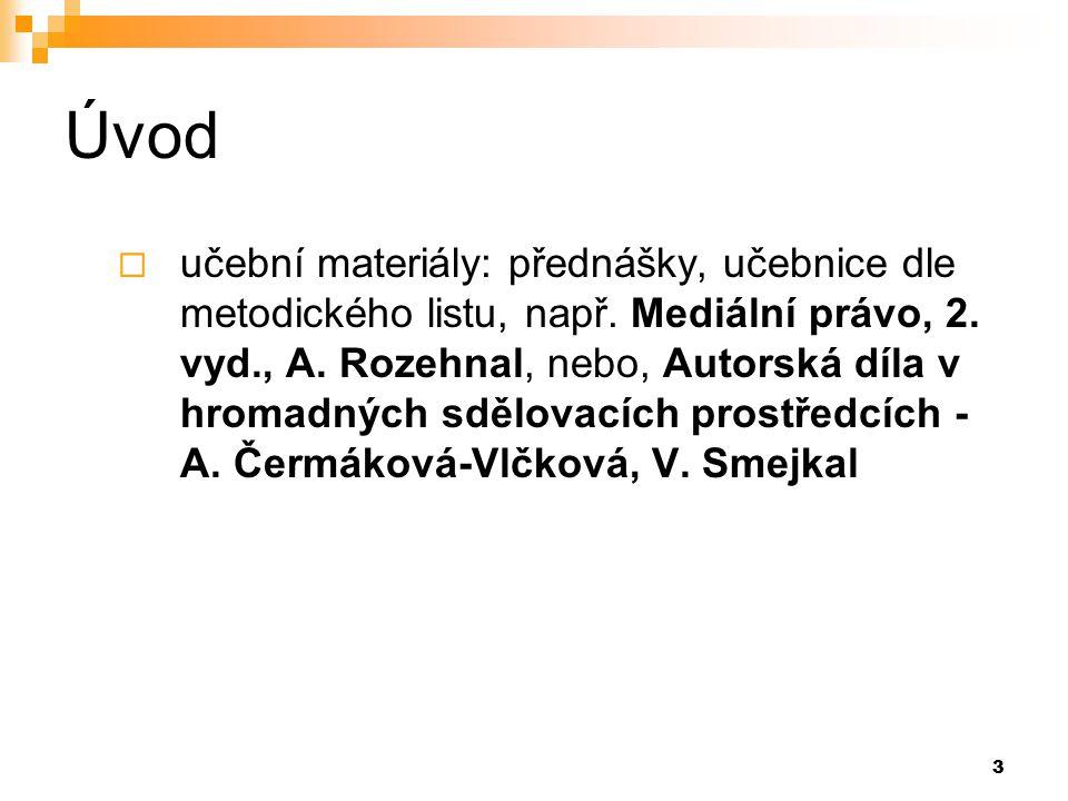 3 Úvod  učební materiály: přednášky, učebnice dle metodického listu, např.