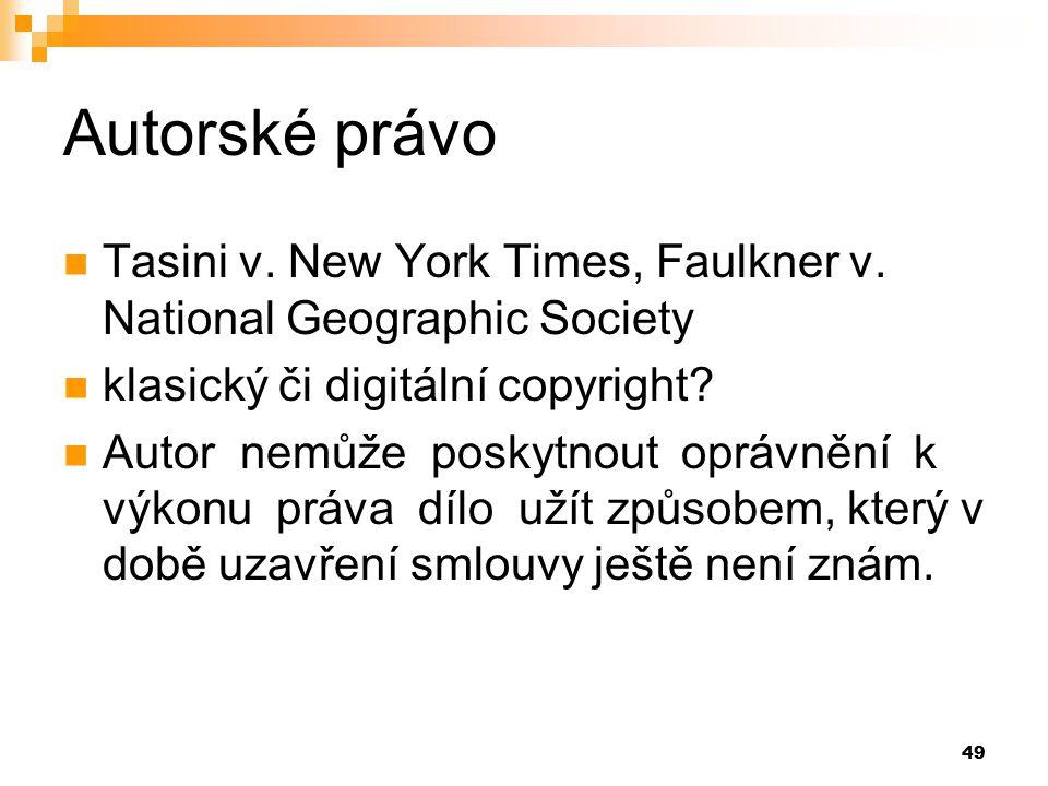 49 Autorské právo Tasini v.New York Times, Faulkner v.