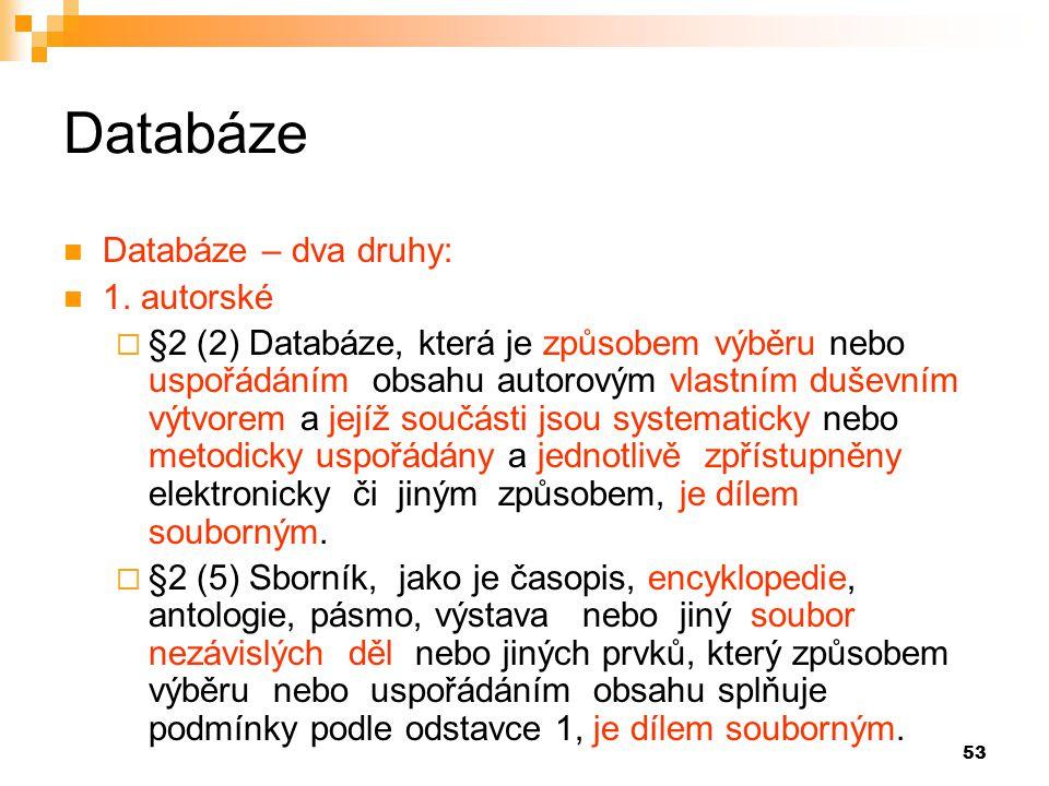 53 Databáze Databáze – dva druhy: 1.