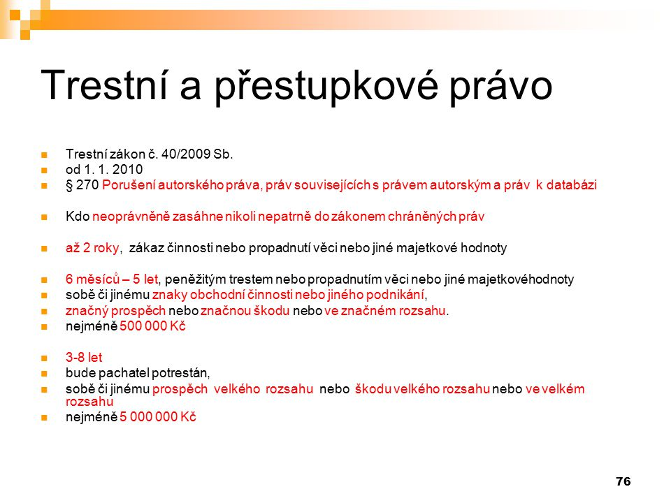 76 Trestní a přestupkové právo Trestní zákon č.40/2009 Sb.