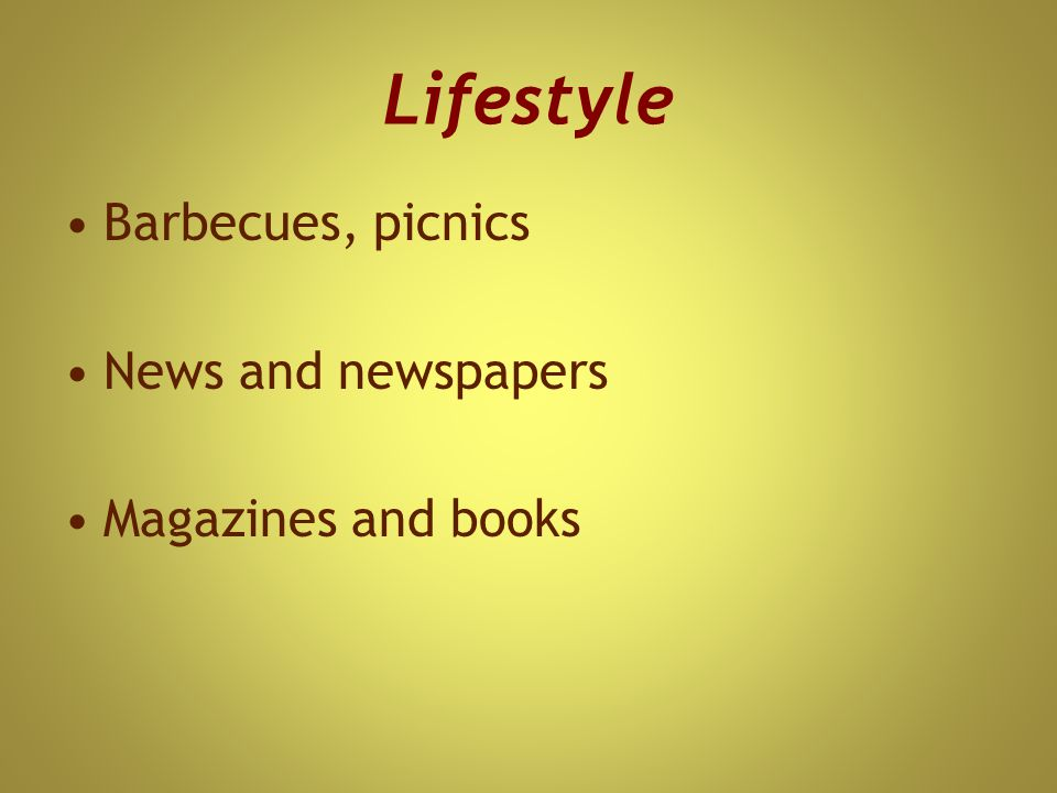 Lifestyle Barbecues, picnics News and newspapers Magazines and books