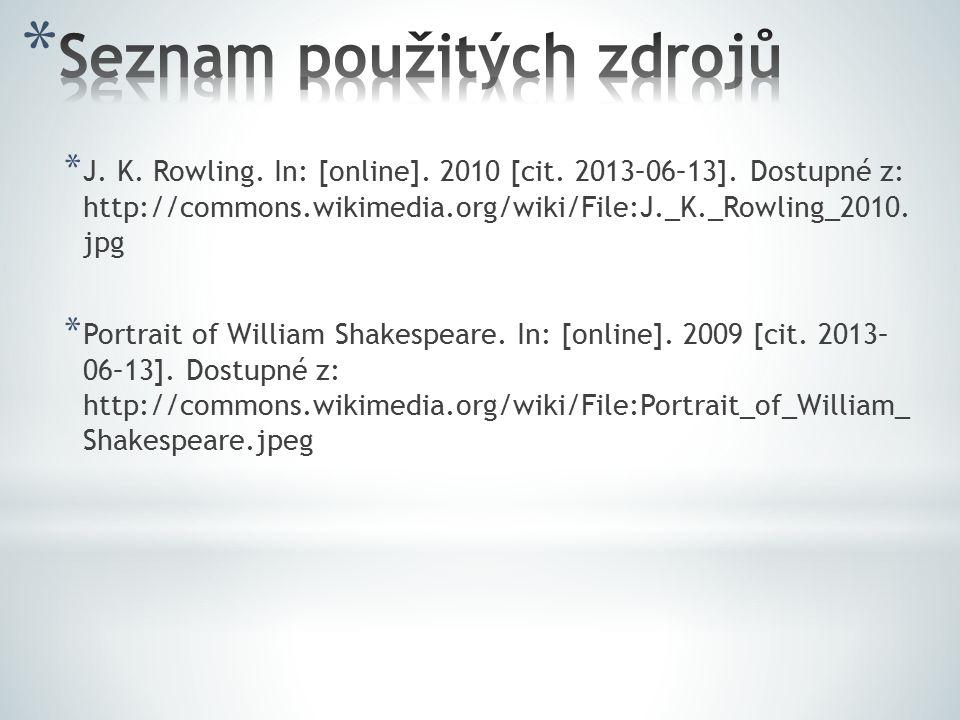 * J.K. Rowling. In: [online]. 2010 [cit. 2013–06–13].