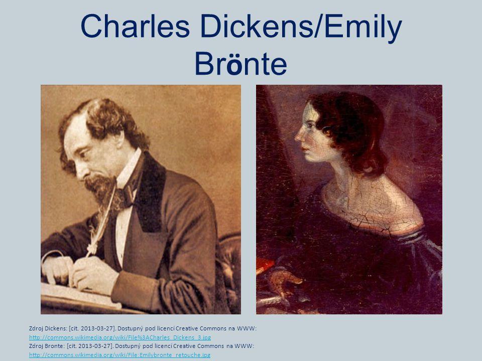 Charles Dickens/Emily Br ö nte Zdroj Dickens: [cit.