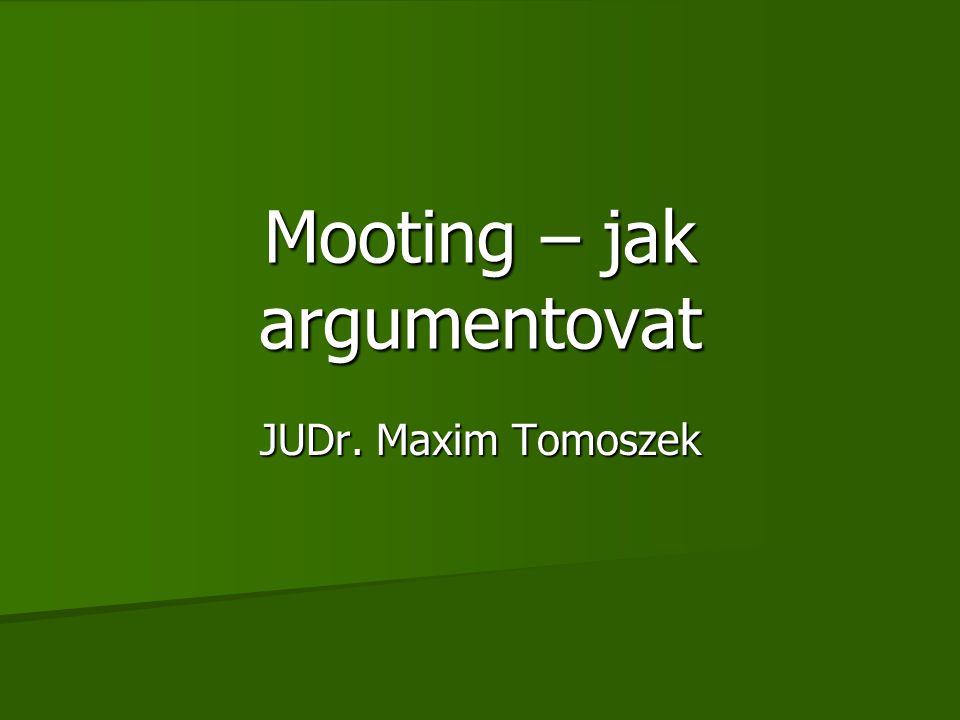 Mooting – jak argumentovat JUDr. Maxim Tomoszek
