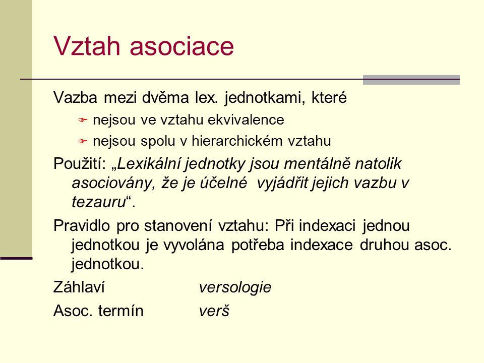 Vztah asociace Vazba mezi dvěma lex.